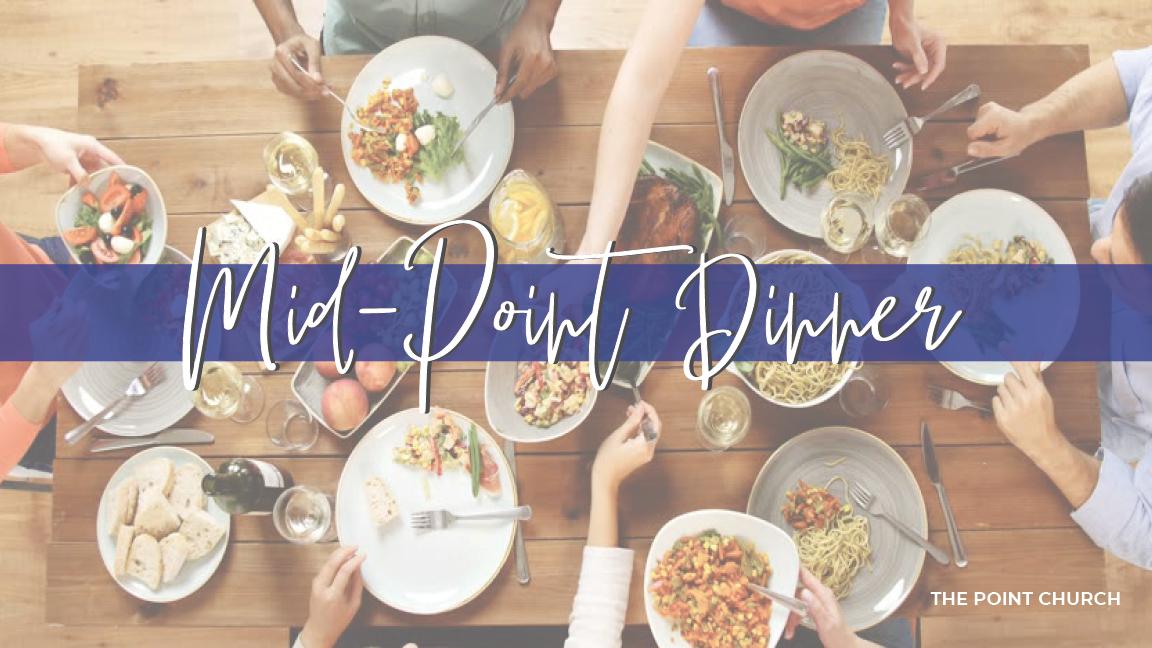 Mid-Point | Dinner